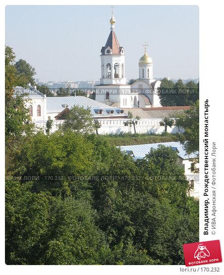 Владимир, Рождественский монастырь, фото № 170232, снято 20 августа 2006 г. (c) ИВА Афонская / Фотобанк Лори