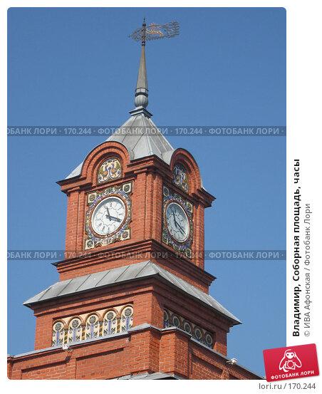 Купить «Владимир, Соборная площадь, часы», фото № 170244, снято 20 августа 2006 г. (c) ИВА Афонская / Фотобанк Лори