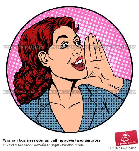 Купить «Woman businesswoman calling advertises agitates», фото № 13095656, снято 24 апреля 2019 г. (c) PantherMedia / Фотобанк Лори