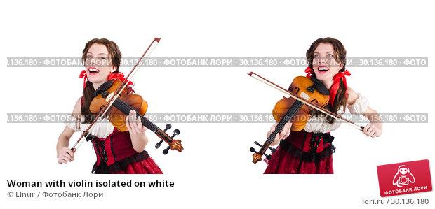 Купить «Woman with violin isolated on white», фото № 30136180, снято 30 января 2013 г. (c) Elnur / Фотобанк Лори